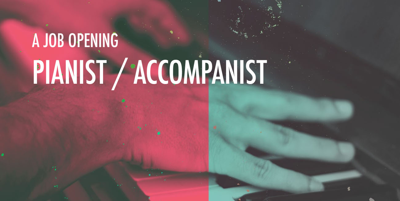 PIANIST / ACCOMPANIST NEEDED