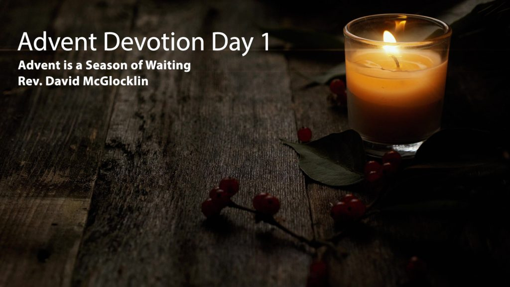 1st Day of Advent – The Advent Season is a Season of Waiting